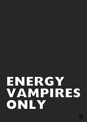 Energy Vampires Only- Art By Linda Woods Print by Linda Woods