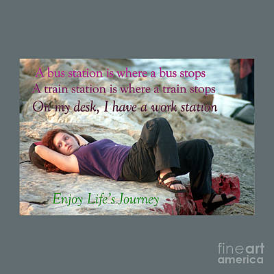 Woman Enjoying Life Photograph - Enjoy Life's Journey  by Humorous Quotes