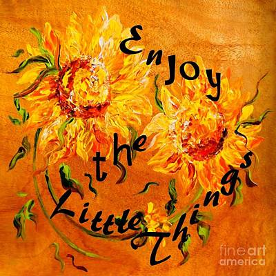 Sunflower Painting - Enjoy The Little Things by Eloise Schneider