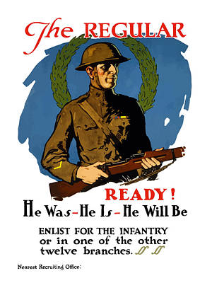Wwi Painting - The Regular - Enlist For The Infantry by War Is Hell Store