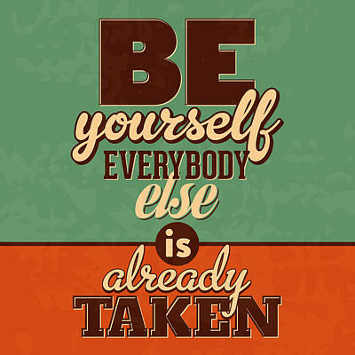 Everybody Else Is Already Taken Print by Naxart Studio
