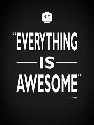 Everything Is Awesome Print by Mark Rogan