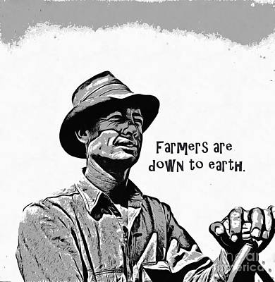 Agriculture Drawing - Farmers Are Down To Earth by Edward Fielding