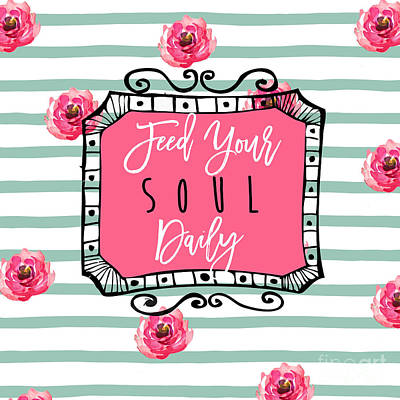 Feed Your Soul Daily Print by Mindy Sommers