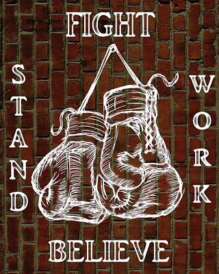 Boxer Mixed Media - Fight Stand Work Believe by Dan Sproul