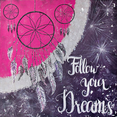 Painting - Follow Your Dreams by Home Art
