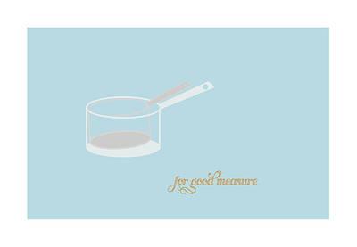 Cup Digital Art - For Good Measure by Julia Garcia