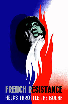France Mixed Media - French Resistance Helps Throttle The Boche by War Is Hell Store