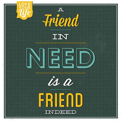 Friend Indeed Print by Naxart Studio