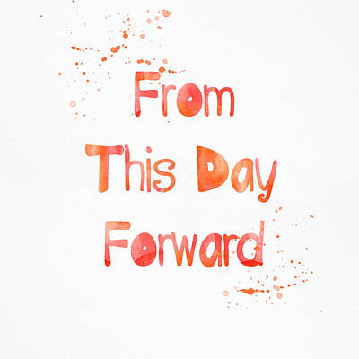 From This Day Forward Print by Linda Woods