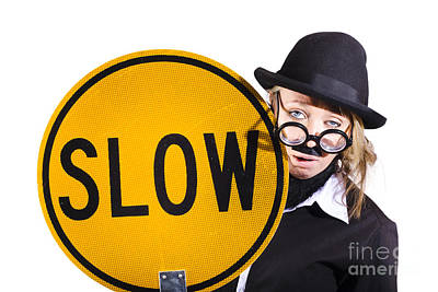 Funny Business Woman With Slow Sign Print by Jorgo Photography - Wall Art Gallery