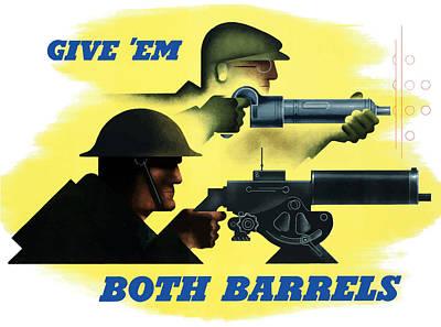 Give Em Both Barrels - Ww2 Propaganda Print by War Is Hell Store