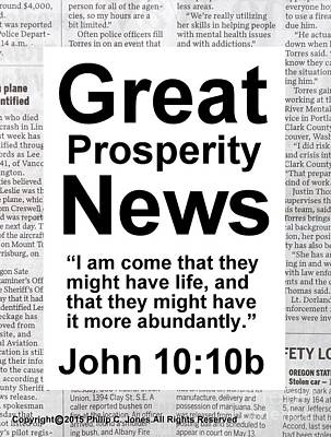 Great Prosperity News - John 10 10b - Poster Print by Philip Jones