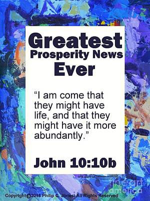 Prosperity News From Above - John 10 10b - Poster Print by Philip Jones