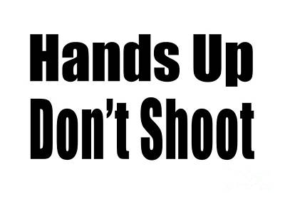 Hands Up Don't Shoot Tee Print by Edward Fielding