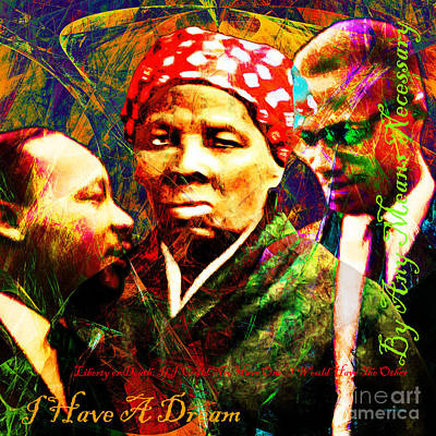 Harriet Tubman Martin Luther King Jr Malcolm X 20160421 Sq Text Print by Wingsdomain Art and Photography