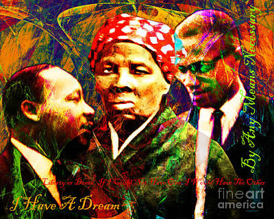 Harriet Tubman Martin Luther King Jr Malcolm X 20160421 Text Print by Wingsdomain Art and Photography
