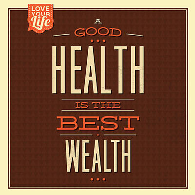 Health Is Wealth Print by Naxart Studio