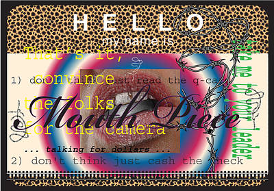 Hello My Name Is Mouth Piece Print by Donna Zoll