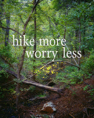 Hike More Worry Less  Print by Ann Powell