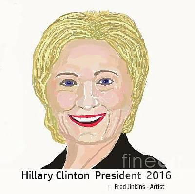 Official Portrait Digital Art - Hillary Clinton President 2016 by Fred Jinkins