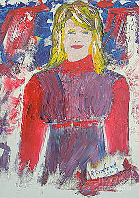 Hillary Clinton Painting - Hillary Clinton You Are Great America Is Great by Richard W Linford