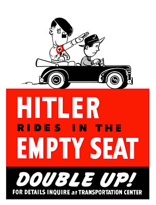 Us Propaganda Painting - Hitler Rides In The Empty Seat by War Is Hell Store