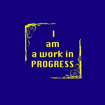 Work In Progress Photograph - I Am A Work In Progress 5488.02 by M K  Miller