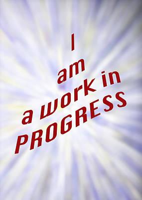 Work In Progress Photograph - I Am A Work In Progress 5491.02 by M K  Miller