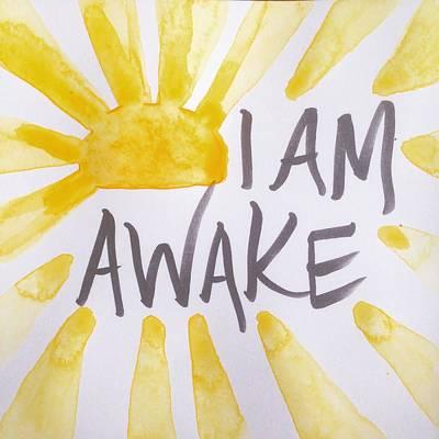 I Am Awake Print by Tiny Affirmations