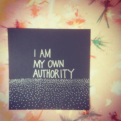 I Am My Own Authority Print by Tiny Affirmations