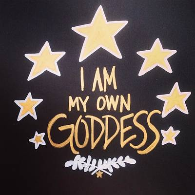 I Am My Own Goddess Print by Tiny Affirmations