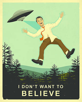 I Don't Want To Believe Print by Jazzberry Blue