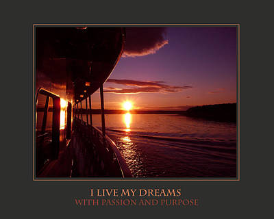 I Live My Dreams With Passion And Purpose Print by Donna Corless