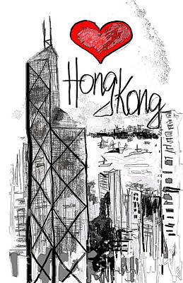 Hong Kong Drawing - I Love Hong Kong  by Sladjana Lazarevic