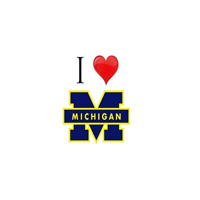 University Of Michigan Digital Art - I Love Michigan by Pat Cook