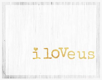 Anahi Decanio Mixed Media - I Love Us Typography Decor by WALL ART and HOME DECOR