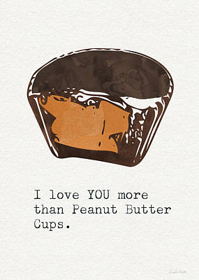 I Love You More Than Peanut Butter Cups 2- Art By Linda Woods Print by Linda Woods