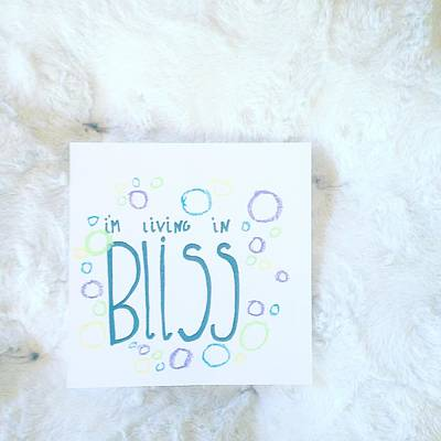 I'm Living In Bliss Print by Tiny Affirmations