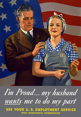 I'm Proud... My Husband Wants Me To Do My Part Print by War Is Hell Store