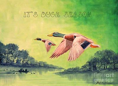 It's Duck Season Print by Bill Holkham