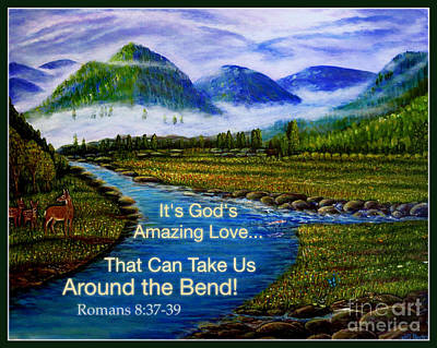 It's God's Amazing Love That Can Take Us Around The Bend Print by Kimberlee Baxter