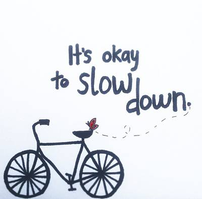 It's Okay To Slow Down Print by Tiny Affirmations