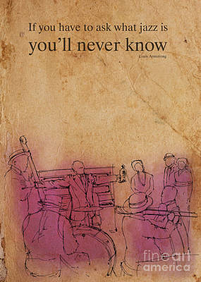 Jazz Band Drawing - Jazz - Louis Armstrong Quote by Pablo Franchi