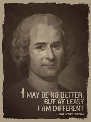 Rousseau Digital Art - Jean Jacques Rousseau Quote by Afterdarkness