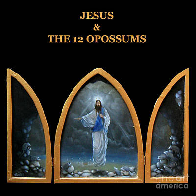 Opossum Painting - Jesus And The 12 Opossums by Larry Preston