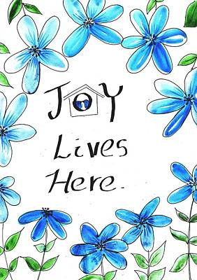 Joy Lives Here Print by Sweeping Girl
