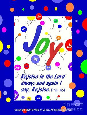 Joy - Rejoice In The Lord Alway - Phil. 4 4a - Poster Print by Philip Jones