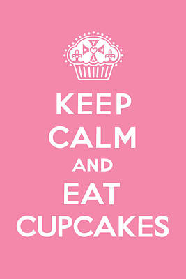 Desserts Digital Art - Keep Calm And Eat Cupcakes - Pink by Andi Bird