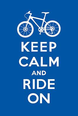 Keep Calm And Ride On - Mountain Bike - Blue Print by Andi Bird
